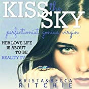 Kiss the Sky: Calloway Sisters, Book 1 | Krista Ritchie, Becca Ritchie