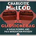 The Gladstone Bag: A Sarah Kelling and Max Bittersohn Mystery, Book 9 (       UNABRIDGED) by Charlotte MacLeod Narrated by Andi Arndt
