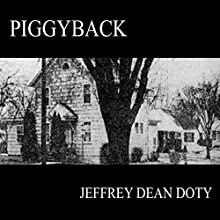 Piggyback Audiobook by Jeffrey Dean Doty Narrated by John N Gully