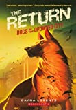 The Return (Turtleback School & Library Binding Edition) (Dogs of the Drowned City)