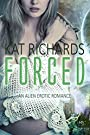 Forced by Aliens: A Taken By Night Erotica (Alien Abduction Romance)
