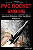 PVC Rocket Engine: A do-it-yourself guide for building a K450 PVC plastic rocket engine.