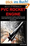 PVC Rocket Engine: A Do-It-Yourself G...
