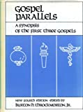 Gospel Parallels: A Synopsis of the First Three Gospels with alternative readings from the Manuscripts and Noncanonical Parallels, Text of Revised Standard V. 1952, arrangement from Huck-Lietzmann syn