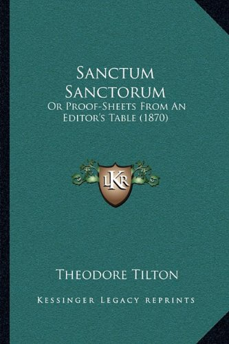 Sanctum Sanctorum: Or Proof-Sheets from an Editor's Table (1870)