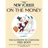 "The ""New Yorker"": on the Money: The Economy in Cartoons 1925-2009by Malcolm Gladwell"