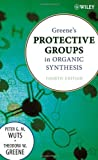 img - for Greene's Protective Groups in Organic Synthesis [Hardcover] [2006] 4 Ed. Peter G. M. Wuts, Theodora W. Greene book / textbook / text book