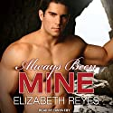 Always Been Mine: Moreno Brothers, Book 2