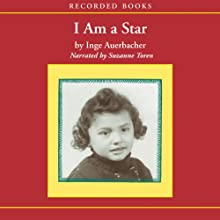 I Am a Star: Child of the Holocaust (       UNABRIDGED) by Inge Auerbacher Narrated by Suzanne Toren