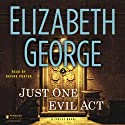 Just One Evil Act: A Lynley Novel, Book 18 (       UNABRIDGED) by Elizabeth George Narrated by Davina Porter