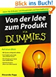 Von der Idee zum Produkt f�r Dummies...