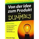 """Von der Idee zum Produkt f�r Dummies (Fur Dummies)von """"Alexander Rapp"""""""