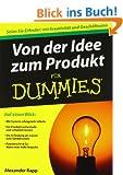 Von der Idee zum Produkt f�r Dummies (Fur Dummies)