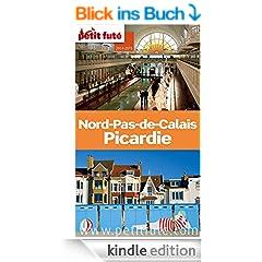 Nord - Pas-de-Calais 2014-2015 Petit Fut� (avec cartes, photos + avis des lecteurs) (Guides R�gions)