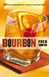 Bourbon: 50 Rousing Recipes for a Classic American Spirit (50 Series)