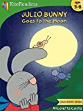 Julio Bunny Goes to the Moon: Childrens Books, Bedtime Stories, Picture Books (Julio Bunny Series)