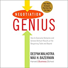 Negotiation Genius: How to Overcome Obstacles and Achieve Brilliant Results at the Bargaining Table and Beyond (       UNABRIDGED) by Deepak Malhotra, Max Bazerman Narrated by Fred Sanders