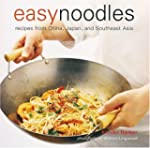 Easy Noodles: Recipes from China, Jap...