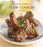 The Gourmet Slow Cooker: Volume II: Regional Comfort-Food Classics: 2