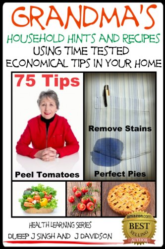 Grandma'S Household Hints And Recipes Using Time Tested Economical Tips In Your Home (Health Learning Series Book 26)