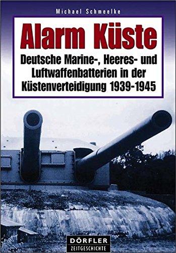 Alarm-Kste-Deutsche-Marine-Heeres-und-Luftwaffenbatterien-in-der-Kstenverteidigung-1939-1945