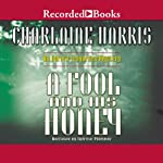 A Fool and His Honey: An Aurora Teagarden Mystery, Book 6 (       UNABRIDGED) by Charlaine Harris Narrated by Therese Plummer