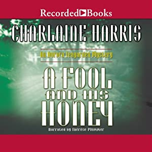A Fool and His Honey: An Aurora Teagarden Mystery, Book 6 | [Charlaine Harris]