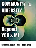 COMMUNITY AND DIVERSITY: Beyond You and Me