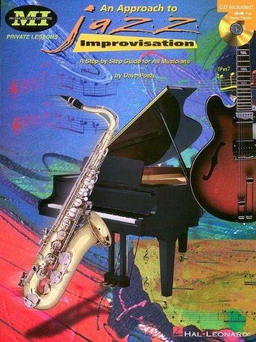 An Approach To Jazz Improvisation: A Step-By-Step Guide For All Musicians (Musicians Institute: Private Lessons)