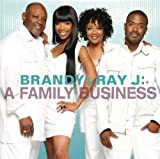 echange, troc Brandy & Ray J - Brandy & Ray J: A Family Business