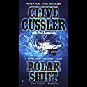 Polar Shift: A Novel from the NUMA Files (       UNABRIDGED) by Clive Cussler, Paul Kemprecos Narrated by Scott Brick