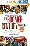 The Boomer Century, 1946-2046: How America's Most Influential Generation Changed Everything