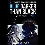 Blue Darker than Black: A Thriller | Mike Jenne