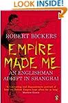 Empire Made Me: An Englishman Adrift...