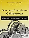 img - for Governing Cross-Sector Collaboration (Bryson Series in Public and Nonprofit Management) book / textbook / text book