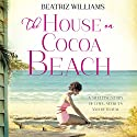 The House on Cocoa Beach Audiobook by Beatriz Williams Narrated by Eva Kaminsky, Alex Wyndham