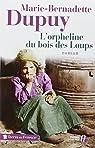 L'Orpheline du Bois des loups, tome 1 : L'Orpheline du Bois des loups par Dupuy