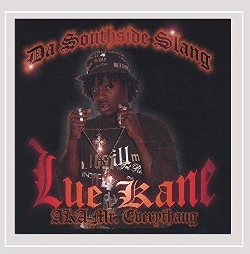 Lue Kane Aka Mr.Everythang - Da Southside Slang