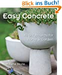 Easy Concrete: 43 DIY Projects for Ho...