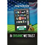 In Organic We Trust [HD]