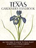 img - for Texas Gardener's Handbook: All You Need to Know to Plan, Plant & Maintain a Texas Garden by Dale Groom (2012-11-24) book / textbook / text book
