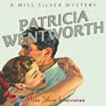Miss Silver Intervenes: Miss Silver, Book 6 (       UNABRIDGED) by Patricia Wentworth Narrated by Diana Bishop