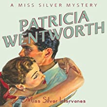 Miss Silver Intervenes: Miss Silver, Book 6 Audiobook by Patricia Wentworth Narrated by Diana Bishop