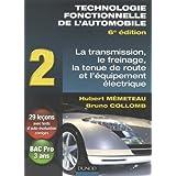 Technologie fonctionnelle de l'automobile : Tome 2, Transmission, freinage, tenue de route et équipement électrique...