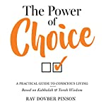 The Power of Choice: A Practical Guide to Conscious Living | Dovber Pinson