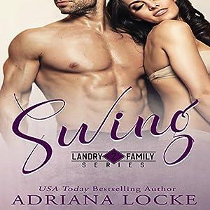 Swing Hörbuch von Adriana Locke Gesprochen von: Kai Kennicott, Wen Ross