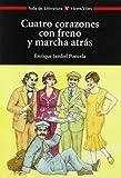 Cuatro corazones con freno y marcha atras/ Four Hearts with Restraint and Reverse (Aula De Literatura/ School of Literature)