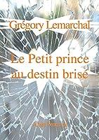 Gr�gory, Le petit prince au destin bris�