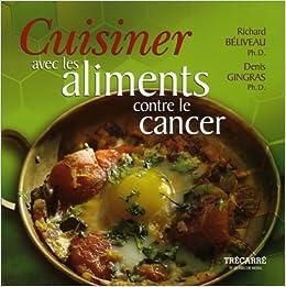 Cuisiner avec les aliments contre le cancer - Cuisiner avec les aliments contre le cancer pdf ...