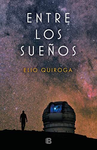 Entre los sueños / Among Dreams  [Quiroga, Elio] (Tapa Blanda)